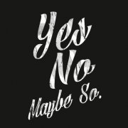 yes_no_maybe_so_344295