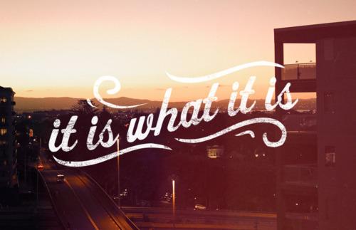 it-si-what-it-is